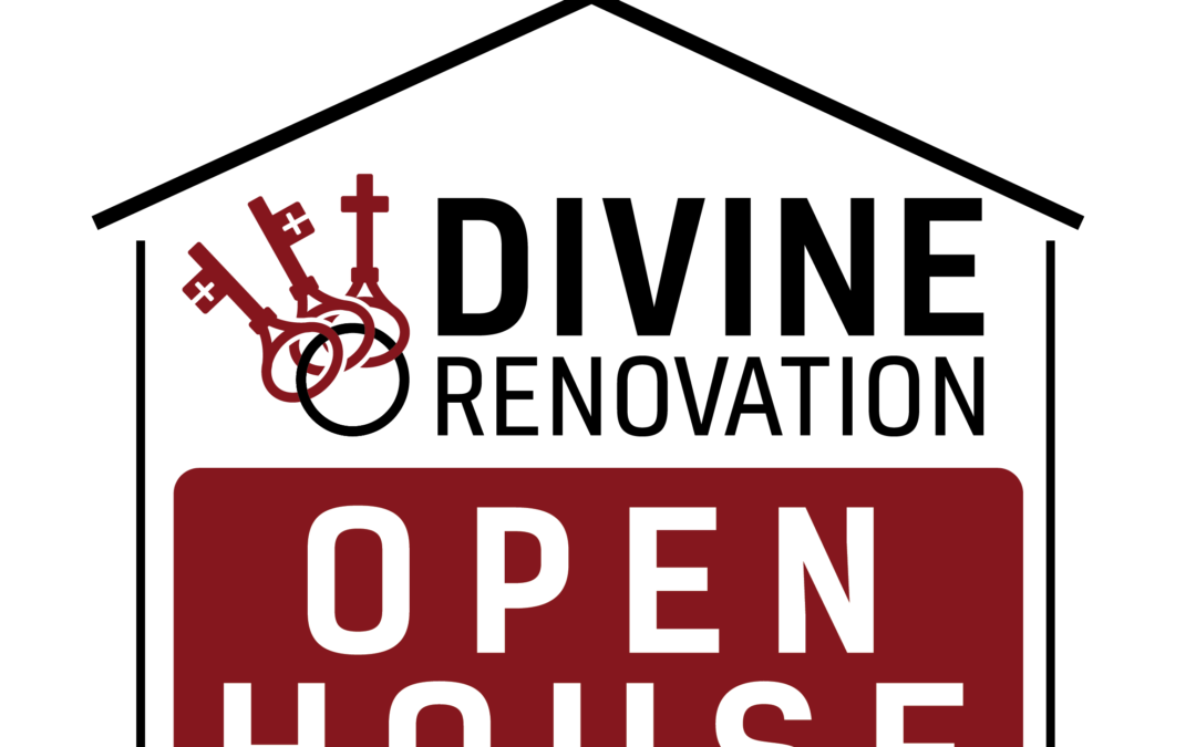 May 19:  Divine Renovation Open House
