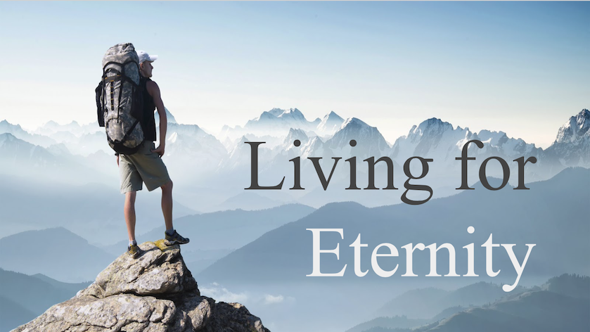 November 17th: Living for Eternity – Part III