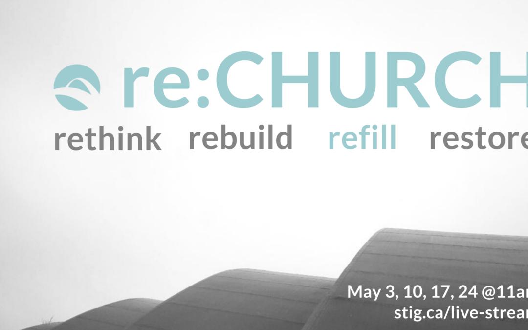 May 17th:  re:CHURCH.  Refill.
